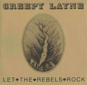 Creepy Layne, Let the rebels rock